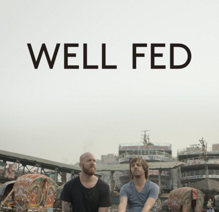 Well Fed- documentário hoje com passagem gratuita